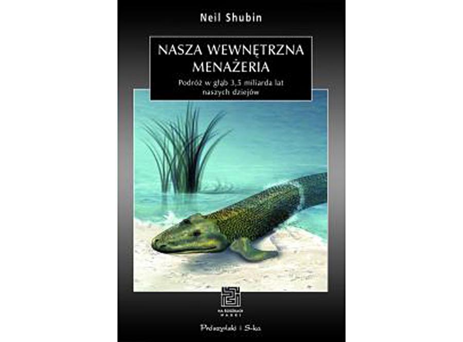 Byłeś kiedyś rybą... przypomina Neil Shubin